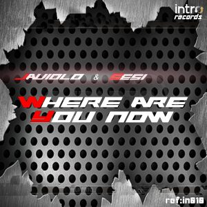 Javiolo & Sesi – We are You Now (Faded) (Intro Records 2015)