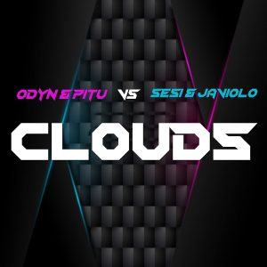 Odyn & Pitu Vs Sesi & Javiolo – Clouds (inc 3 Free Tracks Pack)