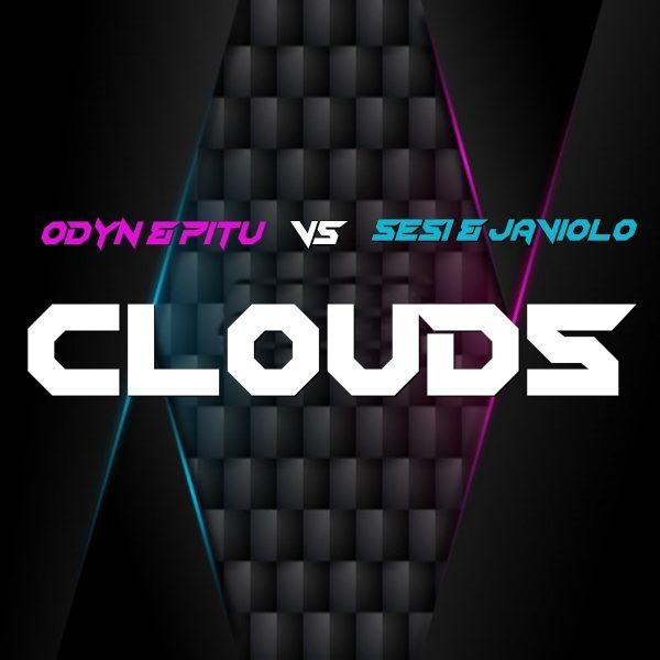 Odyn & Pitu Vs Sesi & Javiolo - Clouds