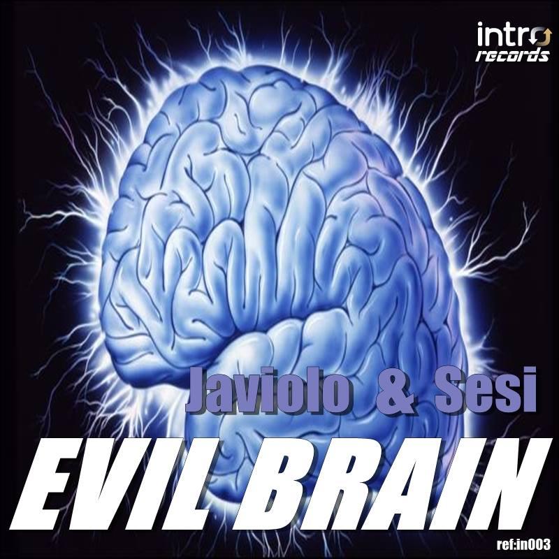 Javiolo & Sesi - Evil Brain ( Original Mix )