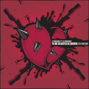 C.Tangana ft La Húngara – Tu Me Dejaste de Querer (Sesi & Javiolo Hard Makina Remix) DESCARGA GRATIS!✔💔