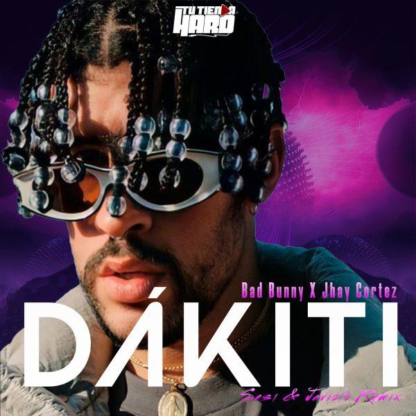 Bad Bunny x Jhay Cortez - Dákiti (Sesi & Javiolo FuTure Makina Remix)