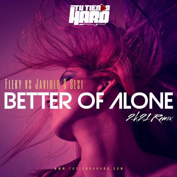 Dj Fleky vs Javiolo & Sesi - better Of Alone 2021