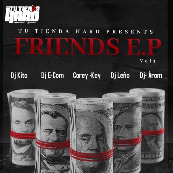 Tu Tienda Hard Presents: Friends E.P Vol 1